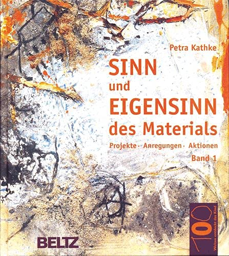 9783407560636: Sinn und Eigensinn Bd.1 : Sand und Erde, Gezweig, Geäst und Gehölz, Feuer, Ruß und Asche, Fundstücke
