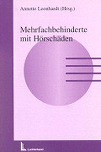 Mehrfachbehinderte mit Hörschäden von Annette Leonhardt: Annette Leonhardt