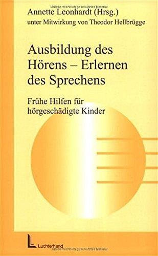 Ausbildung des Hörens - Erlernen des Sprechens: Annette Leonhardt und