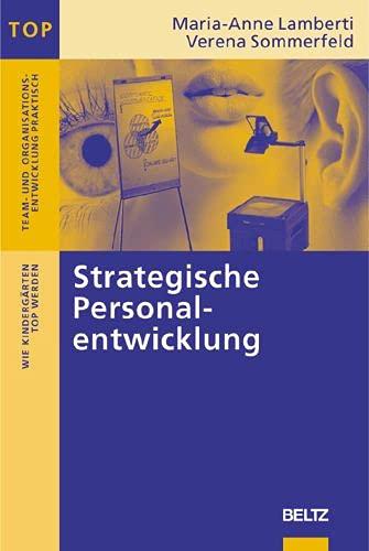 9783407562036: Strategische Personalentwicklung: Wie Kindergärten TOP werden (Team und Organisationsentwicklung praktisch)