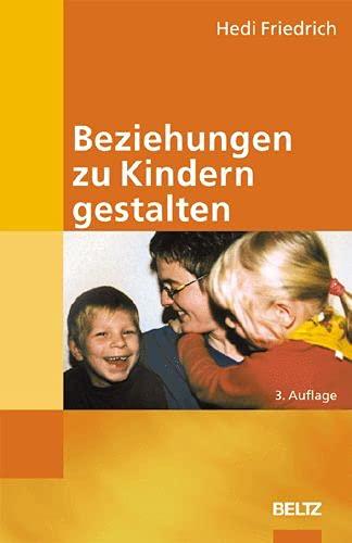 9783407562135: Beziehungen zu Kindern gestalten