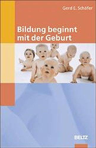 9783407562265: Bildung beginnt mit der Geburt: Ein offener Bildungsplan für Kindertageseinrichtungen in NRW