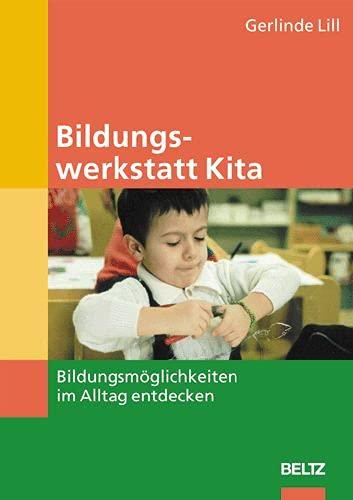 9783407562333: Bildungswerkstatt Kita: Bildungsm�glichkeiten im Alltag entdecken