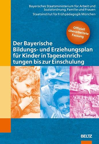 Der Bayerische Bildungs- und Erziehungsplan für Kinder: Bayerisches Staatsministerium für