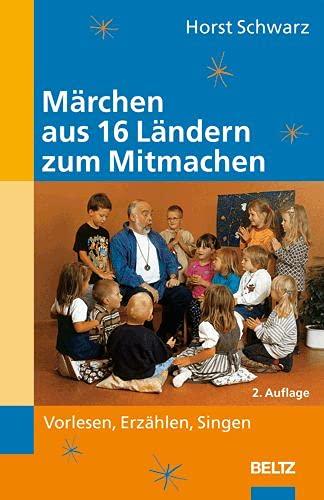 9783407563156: Märchen aus 16 Ländern zum Mitmachen: Vorlesen, Erzählen, Singen