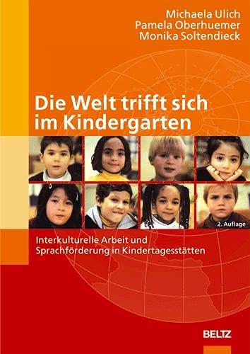 9783407563163: Die Welt trifft sich im Kindergarten: Interkulturelle Arbeit und Sprachförderung in Kindertageseinrichtungen