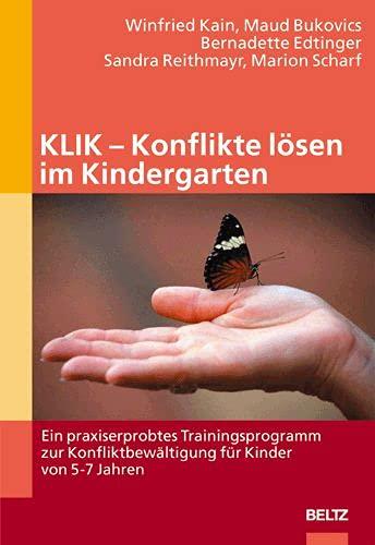 9783407563422: KLIK - Konflikte lösen im Kindergarten: Ein praxiserprobtes Trainingsprogramm zur Konfliktbewältigung für Kinder von 5-7 Jahren