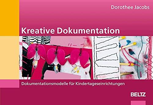 9783407563477: Kreative Dokumentation. Dokumentationsmodelle für Kindertageseinrichtungen