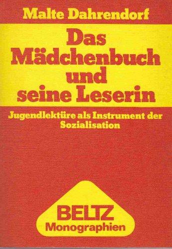 9783407565013: Das Mädchenbuch und seine Leserin: Jugendlektüre als Instrument d. Sozialisation (Jugendliteratur heute) (German Edition)