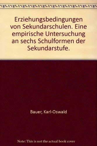 9783407580597: Erziehungsbedingungen von Sekundarschulen. Eine empirische Untersuchung an sechs Schulformen der Sekundarstufe.
