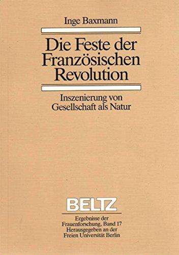 9783407583093: Die Feste der Französischen Revolution: Inszenierung von Gesellschaft als Natur (Ergebnisse der Frauenforschung)