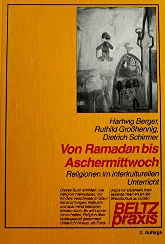 9783407621122: Von Ramadan bis Aschermittwoch. Religionen im interkulturellen Unterricht
