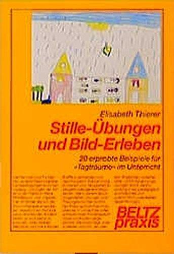 Stille-Übungen und Bild-Erleben - Elisabeth Thierer