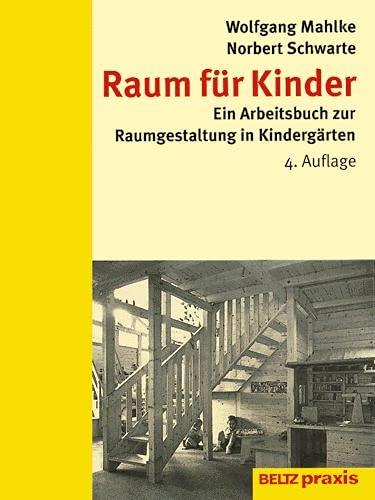9783407623638: Raum für Kinder. Ein Arbeitsbuch zur Raumgestaltung in Kindergärten.