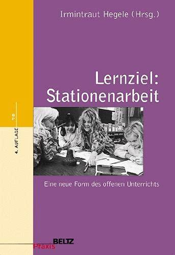 9783407623942: Lernziel: Stationenarbeit: Eine neue Form des offenen Unterrichts