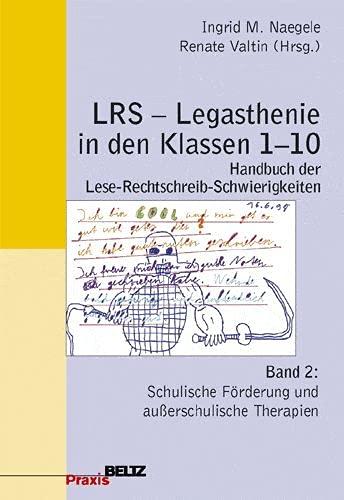 9783407624901: LRS in den Klassen 1-10. Bd. 2: Schulische Förderung und außerschulische Therapien. Handbuch der Lese-Rechtschreib-Schwierigkeiten