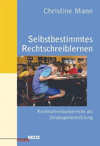 9783407624963: Selbstbestimmtes Rechtschreiblernen: Rechtschreibunterricht als Strategievermittlung. Neue Rechtschreibung