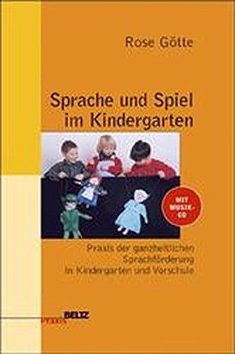 9783407624994: Sprache und Spiel im Kindergarten. Praxis der ganzheitlichen Sprachf�rderung in Kindergarten und Vorschule
