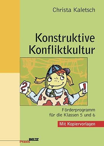9783407625045: Konstruktive Konfliktkultur: Förderprogramm für die Klassen 5 und 6
