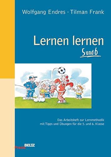 9783407625472: Lernen lernen 5 und 6: Das Arbeitsheft zur Lernmethodik mit Tipps und Übungen für die 5. und 6. Klasse