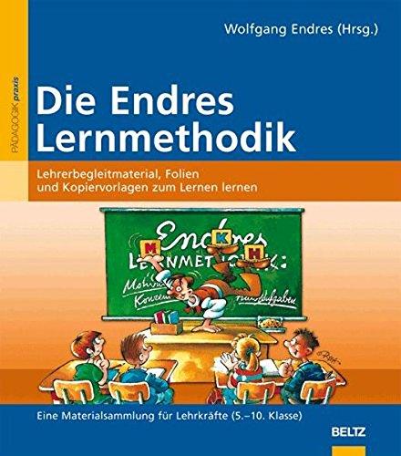 9783407625878: Die Endres-Lernmethodik: Lehrerbegleitmaterial, Folien und Kopiervorlagen zum Lernen lernen. Eine Materialsammlung für Lehrkräfte (5. - 10. Klasse)