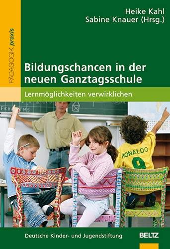 9783407625892: Bildungschancen in der neuen Ganztagsschule: Lernmöglichkeiten verwirklichen