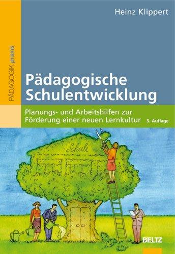 9783407625908: Pädagogische Schulentwicklung: Planungs- und Arbeitshilfen zur Förderung einer neuen Lernkultur