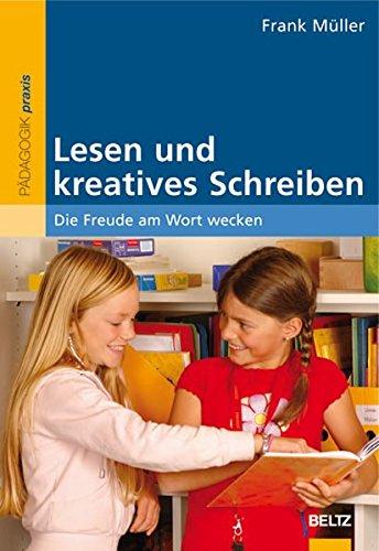 9783407625922: Lesen und kreatives Schreiben: Die Freude am Wort wecken