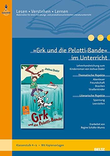 9783407627001: Grk und die Pelotti-Bande: Lehrerhandreichnung zum Kinderroman von Joshua Doder (Klassenstufe 4-6, mit Kopiervorlagen)