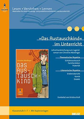 9783407627117: »Das Austauschkind« im Unterricht: Lehrerhandreichung zum Jugendroman von Christine Nöstlinger (Klassenstufe 5-7, mit Kopiervorlagen). Lesen - Verstehen - Lernen