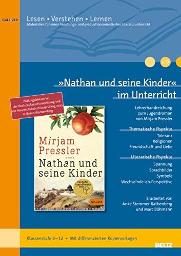 9783407627131: »Nathan und seine Kinder« im Unterricht: Lehrerhandreichung zum Jugendroman von Mirjam Pressler (Klassenstufe 8-12, mit Kopiervorlagen)