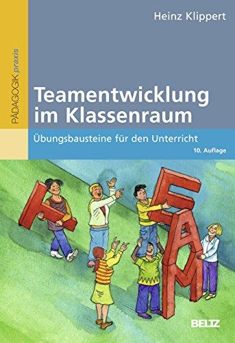 9783407627223: Teamentwicklung im Klassenraum: Ubungsbausteine fur den Unterricht