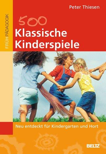 9783407627513: Klassische Kinderspiele: Neu entdeckt fur Kindergarten und Hort