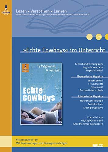 9783407628329: »Echte Cowboys« im Unterricht: Lehrerhandreichung zum Jugendroman von Stephan Knösel (Klassenstufe 8-10, mit Kopiervorlagen und Lösungsvorschlägen)
