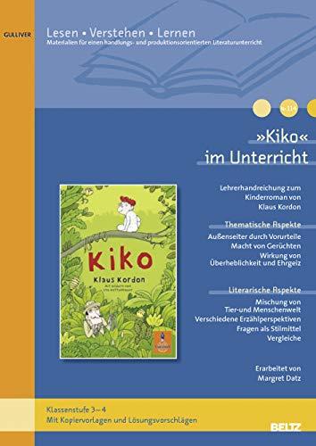 9783407628602: »Kiko« im Unterricht: Lehrerhandreichung zum Kinderrroman von Klaus Kordon (Klassenstufe 3-4, mit Kopiervorlagen und Lösungsvorschlägen)