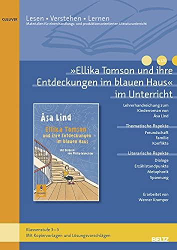 9783407628626: »Ellika Tomson und ihre Entdeckungen im blauen Haus« im Unterricht: Lehrerhandreichung zum Kinderroman von Åsa Lind (Klassenstufe 4-5, mit Kopiervorlagen)