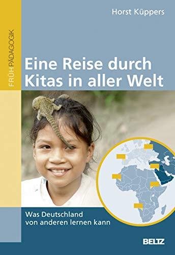 9783407628718: Eine Reise durch Kitas in aller Welt: Was Deutschland von anderen lernen kann