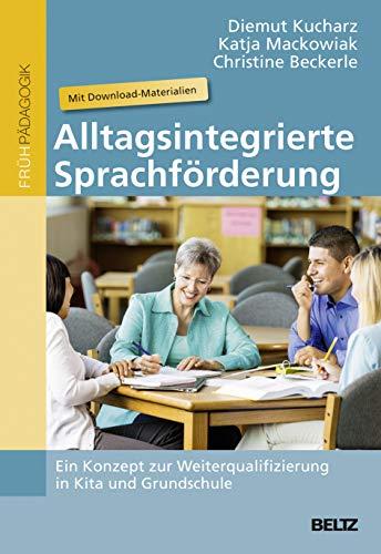 Alltagsintegrierte Sprachförderung: Kucharz, Diemut /