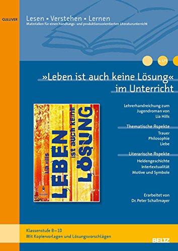 9783407629081: »Leben ist auch keine Lösung« im Unterricht: Lehrerhandreichung zum Jugendroman von Lia Hills (Klassenstufe 8-10, mit Kopiervorlagen und Lösungsvorschlägen)
