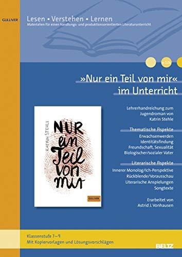 9783407629104: �Nur ein Teil von mir� im Unterricht: Lehrerhandreichung zum Jugendroman von Katrin Stehle(Klassenstufe 7-9, mit Kopiervorlagen und L�sungsvorschl�gen)