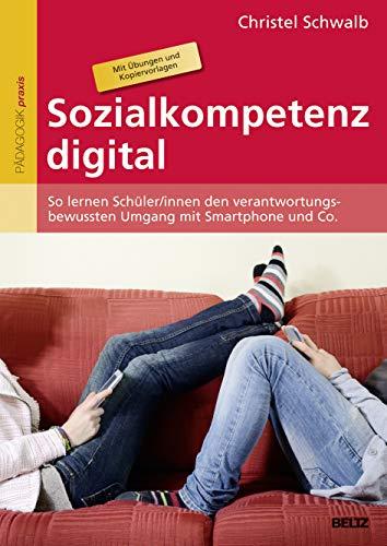 9783407629272: Sozialkompetenz digital: So lernen Sch�ler/innen den verantwortungsbewussten Umgang mit Smartphone und Co. Mit 94 Kopiervorlagen