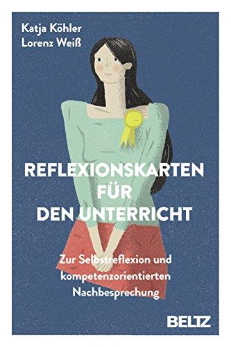 9783407629944: Reflexionskarten für den Unterricht: Zur Selbstreflexion und kompetenzorientierten Nachbesprechung