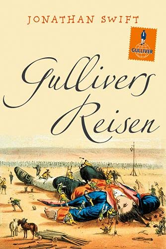 Gullivers Reisen: Roman: Swift, Jonathan