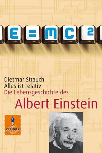 9783407740441: Alles Ist Relativ. Die Lebensgeschichte DES Albert Einstein