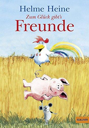 9783407740571: Zum Glück gibt's Freunde: Die schönsten Abenteuer von Franz von Hahn, Johnny Mauser und dem dicken Waldemar in einem Band