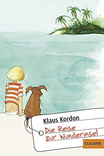 9783407741059: Die Reise zur Wunderinsel: Eine fast wahre Geschichte: 1105