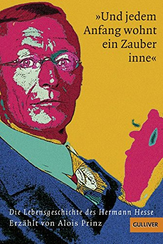 9783407741141: »Und jedem Anfang wohnt ein Zauber inne«: Die Lebensgeschichte des Hermann Hesse
