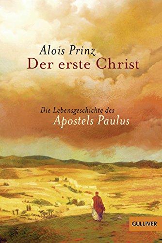 9783407742162: Der erste Christ: Die Lebensgeschichte des Apostels Paulus