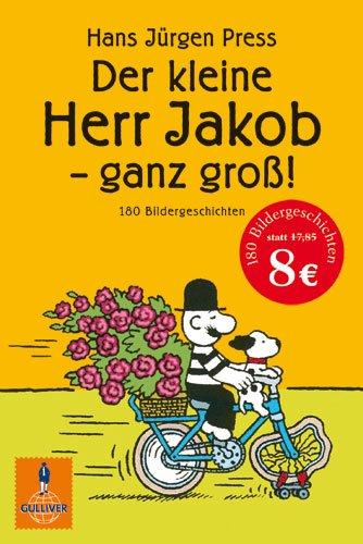 9783407742315: Der kleine Herr Jakob - ganz groß!: 180 Bildergeschichten