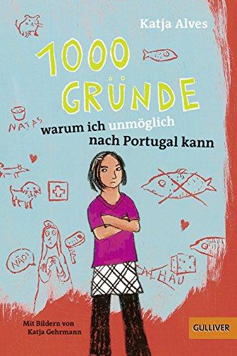 9783407744210: 1000 Gründe, warum ich unmöglich nach Portugal kann : Roman für Kinder